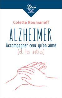 Alzheimer : accompagner ceux qu'on aime (et les autres)