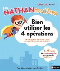 Bien utiliser les 4 opérations, CM1 et CM2, 9 à 11 ans : l'addition, la soustraction, la multiplication, la division