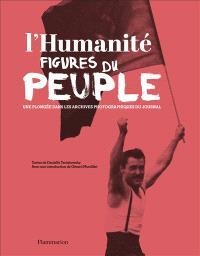 L'Humanité : figures du peuple : une plongée dans les archives photographiques du journal