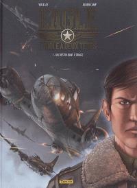 L'aigle à deux têtes : Eagle. Volume 1, Un destin dans l'orage