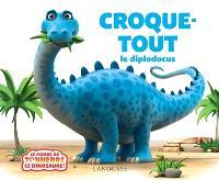 Croque-Tout ! : le diplodocus