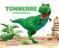 Tonnerre ! : le tyrannosaure