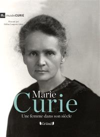 Marie Curie : une femme dans son siècle