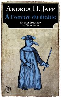 La malédiction de Gabrielle. Volume 2, A l'ombre du diable