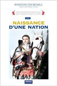 Histoire des peuples de langue anglaise. Volume 1, Naissance d'une nation