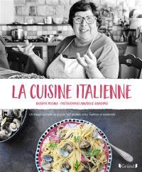 La cuisine italienne : un voyage culinaire de plus de 160 recettes, entre tradition et modernité