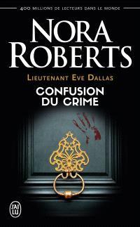Lieutenant Eve Dallas. Volume 42, Confusion du crime