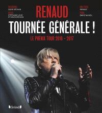 Renaud, tournée générale ! : le Phénix tour 2016-2017