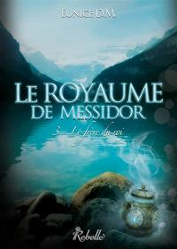 Le royaume de Messidor. Volume 3, Le frère du roi