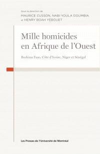 Mille homicides en Afrique de l'ouest  : Burkina Faso, Côte d'Ivoire, Niger et Sénégal