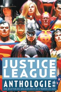 Justice league anthologie : la plus grande équipe de super-héros