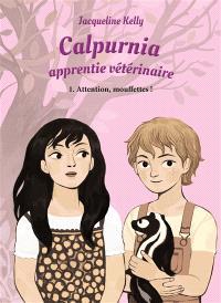Calpurnia, apprentie vétérinaire. Volume 1, Attention mouffettes !