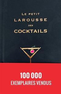 Le petit Larousse des cocktails : 500 cocktails avec et sans alcool