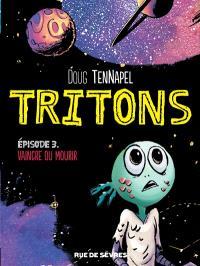 Tritons. Volume 3, Vaincre ou mourir