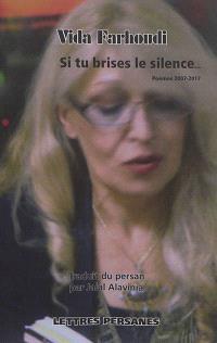 Si tu brises le silence... : poèmes 2007-2017
