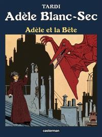 Adèle Blanc-Sec. Volume 1, Adèle et la bête