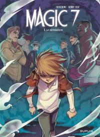 Magic 7. Volume 5, La séparation