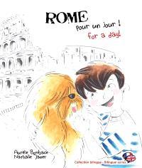 Rome pour un jour ! = Rome for a day !