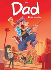 Dad. Volume 4, Star à domicile