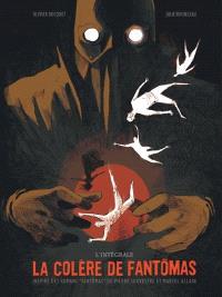 La colère de Fantômas : l'intégrale