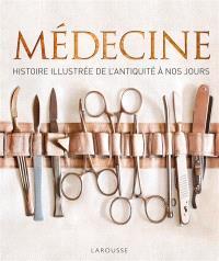 Médecine : histoire illustrée de l'Antiquité à nos jours