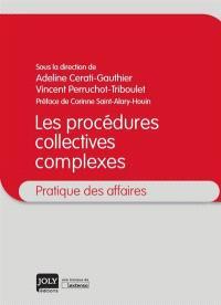 Les procédures collectives complexes : pratique des affaires
