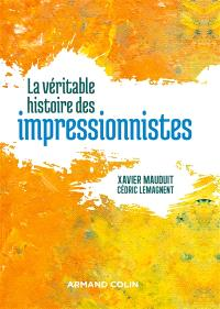 La véritable histoires des impressionnistes