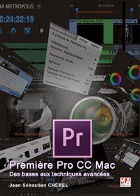 Première Pro CC Mac : des bases aux techniques avancées
