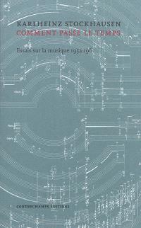 Comment passe le temps : essais sur la musique 1952-1961