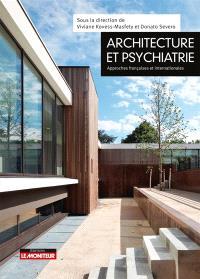 Architecture et psychiatrie : approches françaises et internationales