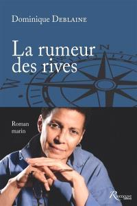 La rumeur des rives : roman marin