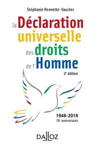 Déclaration universelle des droits de l'homme : texte intégral signé le 10 décembre 1948 et pactes adoptés le 16 décembre 1966, le premier relatif aux droits civils et politiques, le second aux droits économiques et sociaux et culturels