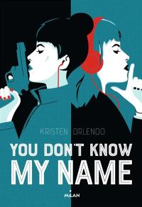 You don't know my name. Volume 1