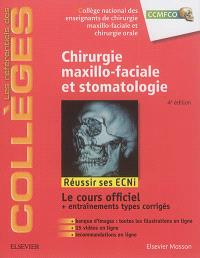 Chirurgie maxillo-faciale et stomatologie : réussir ses ECNi : le cours officiel + entraînements types corrigés