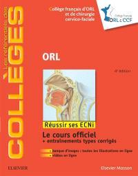 ORL : réussir ses ECNi : le cours officiel + entraînements types corrigés