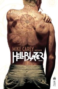 Mike Carey présente Hellblazer. Volume 1