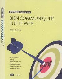Bien communiquer sur le web : stratégie numérique