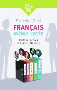 Français : mémo lycée : histoire, genres et formes littéraires