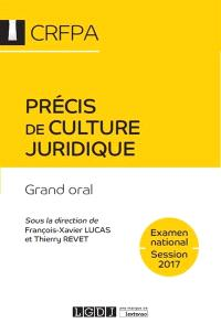 Précis de culture juridique : grand oral : examen national, session 2017
