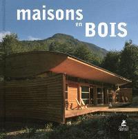 Maisons en bois = Wood houses = Häuser aus Holz