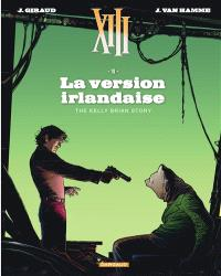 XIII. Volume 18, La version irlandaise : the Kelly Brian story