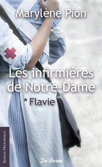 Les infirmières de Notre-Dame. Volume 1, Flavie