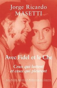 Avec Fidel et le Che : ceux qui luttent et ceux qui pleurent