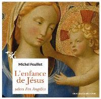 L'enfance de Jésus selon Fra Angelico