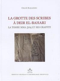 La grotte des scribes à Deir el-Bahari : la tombe MMA 504 et ses graffiti
