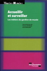 Accueillir et surveiller : les métiers du gardien de musée