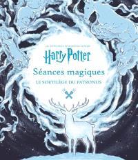 J.K. Rowling's wizarding world : séances magiques, Le sortilège du Patronus
