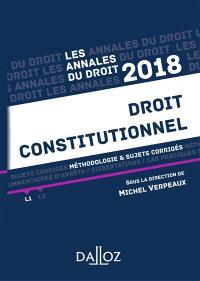 Droit constitutionnel 2018 : méthodologie & sujets corrigés