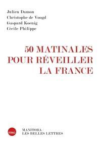 50 matinales pour réveiller la France