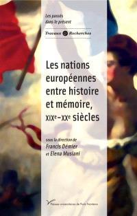 Les nations européennes : entre histoire et mémoire, XIXe-XXe siècles